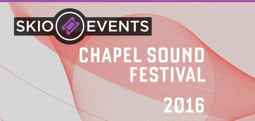 SKIO Music Official Host Parents of Inaugural Chapel Sound Festival